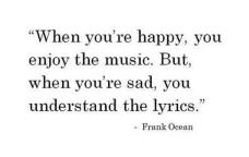when-youre-happy-you-enjoy-the-music-but-when-youre-sad-you-understand-the-lyrics